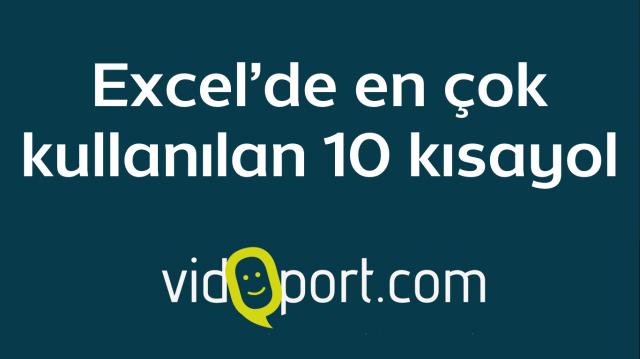 Excel'de en çok kullanılan kısayollar